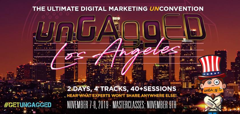 UnGagged | Digital Marketing & SEO Conference | Los Angeles