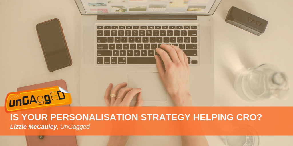 Is your personalisation strategy helping CRO?